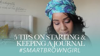 5 Tips on How to Start & Keep a Journal | #SmartBrownGirl