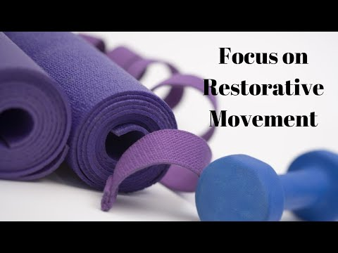 Focus On Restorative Movement