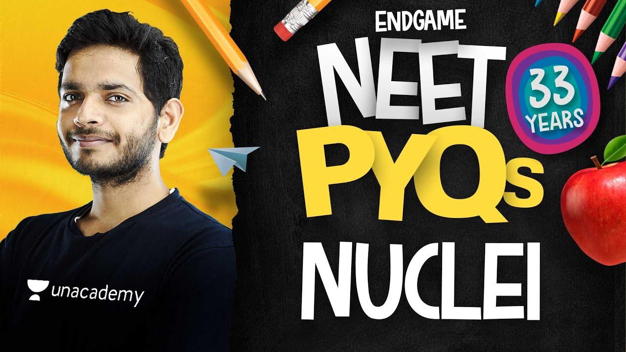 NEET All PYQs 27: Nuclei   Physics Endgame with Vikrant Kirar