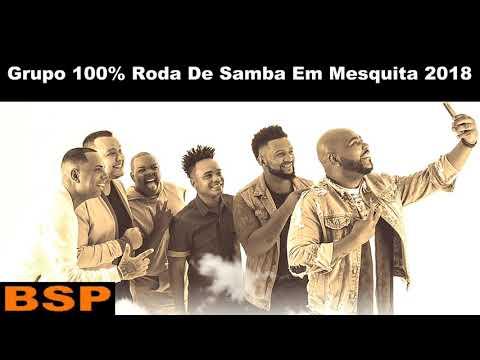 GRUPO 100% - RODA DE SAMBA EM MESQUITA 2018 BSP