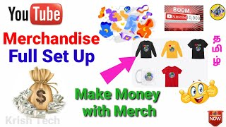 How to Merchandise Set up on YouTube in Tamil|make money with Youtube merch |Krish Tech