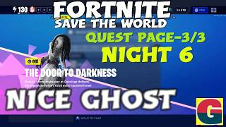 THE DOOR TO DARKNESS-NICE GHOST-NIGHT 6:QUEST PAGE 3/3 /FORTNITE STW