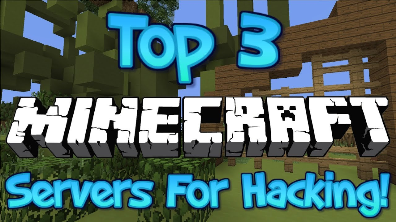 TOP 3 MINECRAFT SERVERS THAT ALLOW HACKING 1 8/1 9/1 12 2018 HD