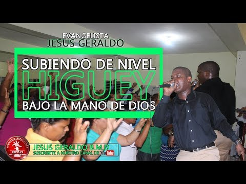 HIGUEY BAJO LA MANO DE DIOS // JESÚS GERALDO.