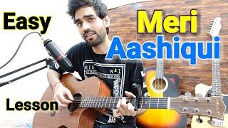 Meri Aashiqui - Jubin Nautiyal - Hindi Guitar Cover lesson chords intro tabs easy