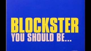 Blockster - You Should Be... (Blockster Club Mix)