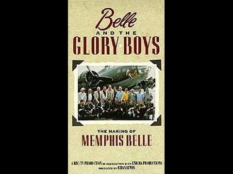 Belle and the glory Boys - The making of Memphis Belle Movie