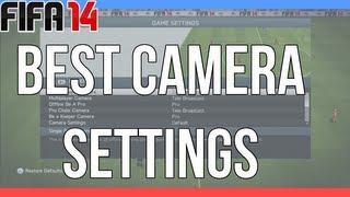 Fifa 14 : 101 - Best Camera Settings