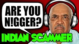 are you n gger racist indian scammer prank call house of pranksters