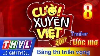 THVL | Cười xuyên Việt 2017 - Tập 8: Ước Mơ - Trailer