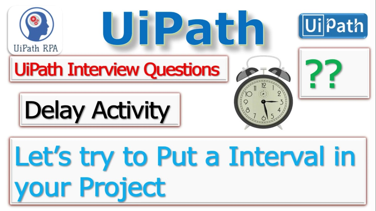 UiPath Delay Activity Put Interval in Project UiPath RPA