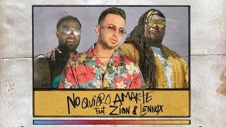 Justin Quiles - No Quiero Amarte Feat. Zion & Lennox