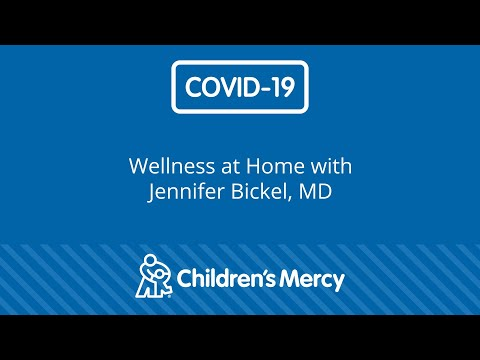 Coronavirus: Wellness at Home during the COVID-19 Pandemic