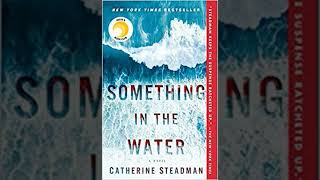 Honest Book Review of SOMETHING IN THE WATER A NOVEL by CATHERINE STEAD