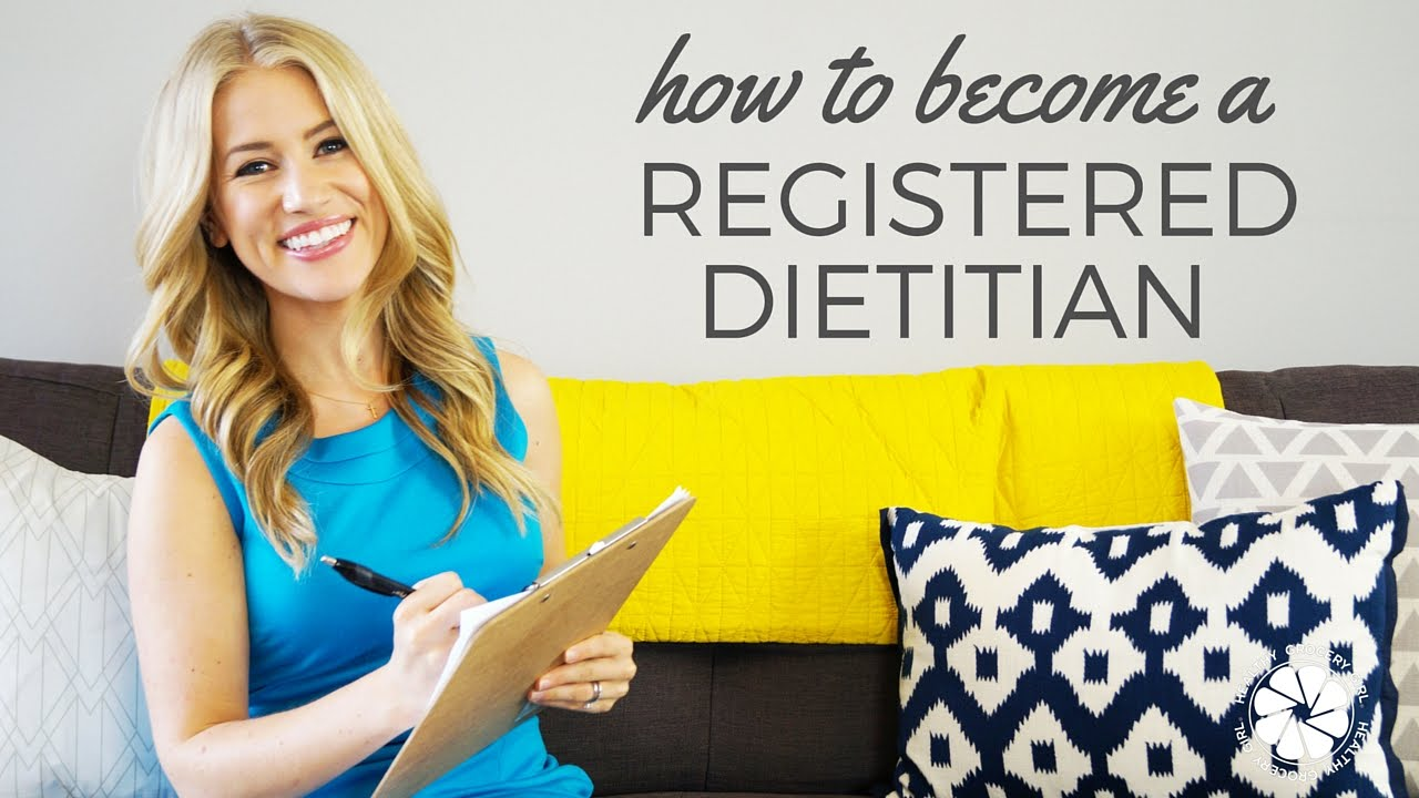 CAREER: How To Become A Registered Dietitian Nutritionist | Healthy Grocery  Girl