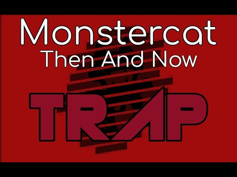Monstercat Then And Now: Trap