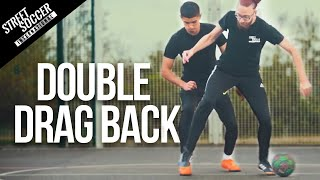 DOUBLE DRAG BACK | Street To Field Skills #10