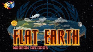 Flat Earth Part 2 of 4 - Modern Records