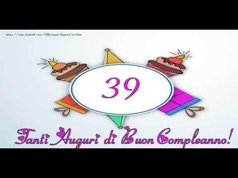 Cartoline Animate E Musicali Buon Compleanno 39 Anni Youtube