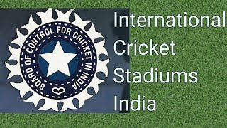 List of International Cricket stadiums in India ( Part-01 ) | Popular match venue