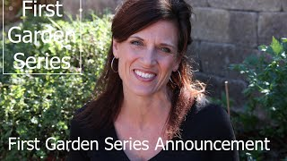 Announcing First Garden Series - for the First Time Gardener