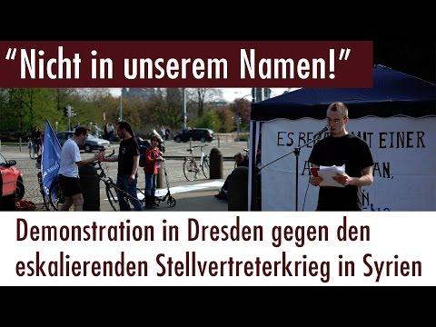 """""""Nicht in unserem Namen!"""" - Demo in Dresden gegen den Stellvertreterkrieg in Syrien (09.04.2017)"""