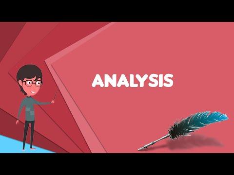 What is Analysis? Explain Analysis, Define Analysis, Meaning of Analysis