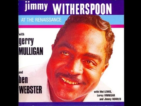 Jimmy Witherspoon - How Long Blues ( Live At The Renaissance Club)