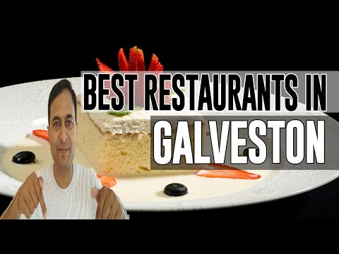 Best Restaurants And Places To Eat In Galveston, Texas TX