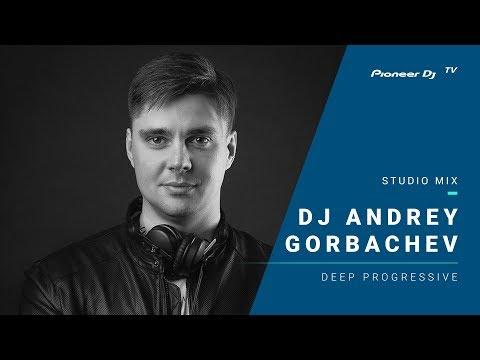 DJ ANDREY GORBACHEV /deep progressive/ @ Pioneer DJ TV | Moscow