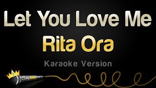 Rita Ora - Let You Love Me (Karaoke Version)