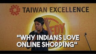 Why Indians love Online Shopping | Part 1 | Stand-Up Comedy by Aakash Gupta | Taiwan Excellence