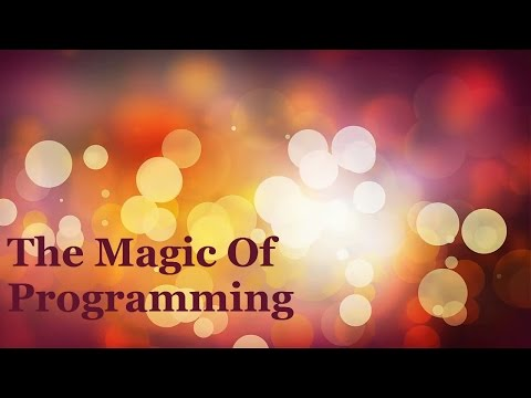 The Magic Of Programming