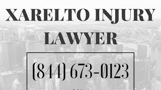 Xarelto Lawsuit Attorney Dallas TX | 844-673-0123 | Top Xarelt…