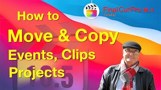 Move, Copy Events, Clips & Projects-  🎬 Training Final Cut 10.4.10