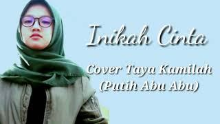 Gambar cover Inikah Cinta ~ \Cover/ Taya Kamilah (Putih Abu Abu) || Lyrics Video