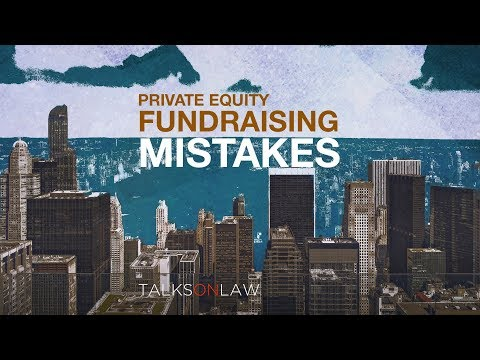 Private Equity Fundraising Mistakes