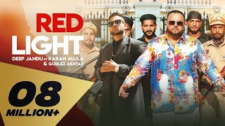 Red Light (Full Video) Deep Jandu Feat. Karan Aujla I Gurlez Akhtar | Latest Punjabi Song 2019