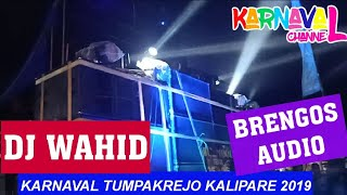 lagu DJ WAHID yang Slow ini dipakai BRENGOS AUDIO di Karnaval Tumpakrejo - Wahidoon TV