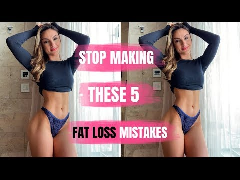 5 MISTAKES YOU'RE MAKING: Fat loss, Seeing results