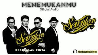 Seventeen - Menemukanmu (Official Audio)