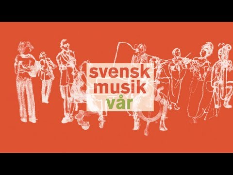 Svensk Musikvår 2018. Fredag 16:e mars kl. 12:00. Sveriges Radio Studio 2. KORRIGERAD VERSION
