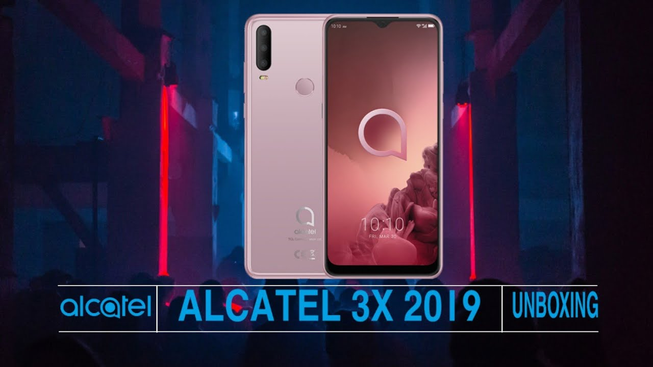 Alcatel 3x 2019 Detailed Unboxing and Review