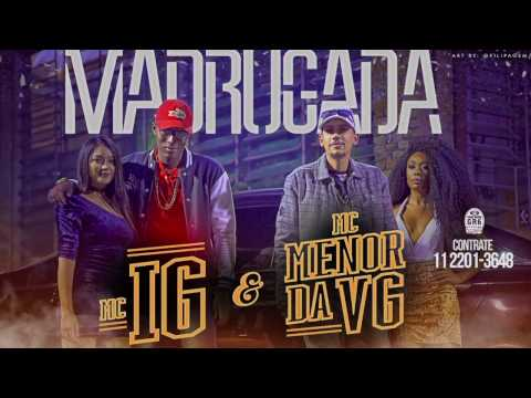 MC Menor da VG e MC IG - Madrugada (Video Clipe) Jorgin Deejhay