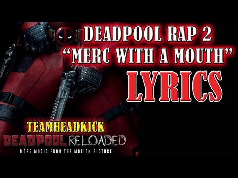 DEADPOOL RAP 2 – (Merc With A Mouth) LYRICS - TEAMHEADKICK