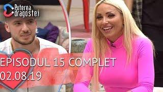 Puterea dragostei (02.08.2019) - Episodul 15 COMPLET HD