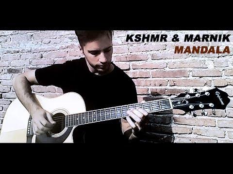 KSHMR & MARNIK - Mandala (Guitar Cover)