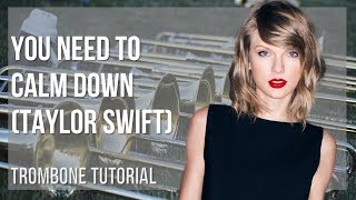 How to play You Need To Calm Down by Taylor Swift on Trombone (Tutorial)
