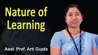 Nature of Learning - meaning, definition, principles, theories || B. Ed || Asst. Prof. Arti Gupta