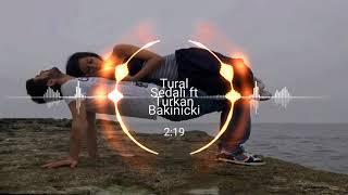 Tural Sedali ft Turkan Bakinicki - Sen Menim sevdiyim insansan / 2018